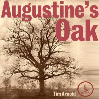 Tim Arnold - Augustine's Oak